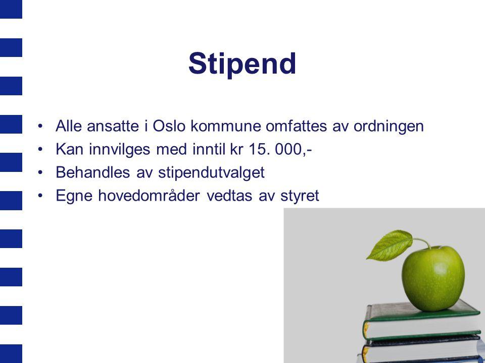 Stipend •Alle ansatte i Oslo kommune omfattes av ordningen •Kan innvilges med inntil kr 15. 000,- •Behandles av stipendutvalget •Egne hovedområder ved