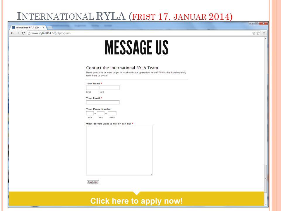 I NTERNATIONAL RYLA ( FRIST 17. JANUAR 2014)