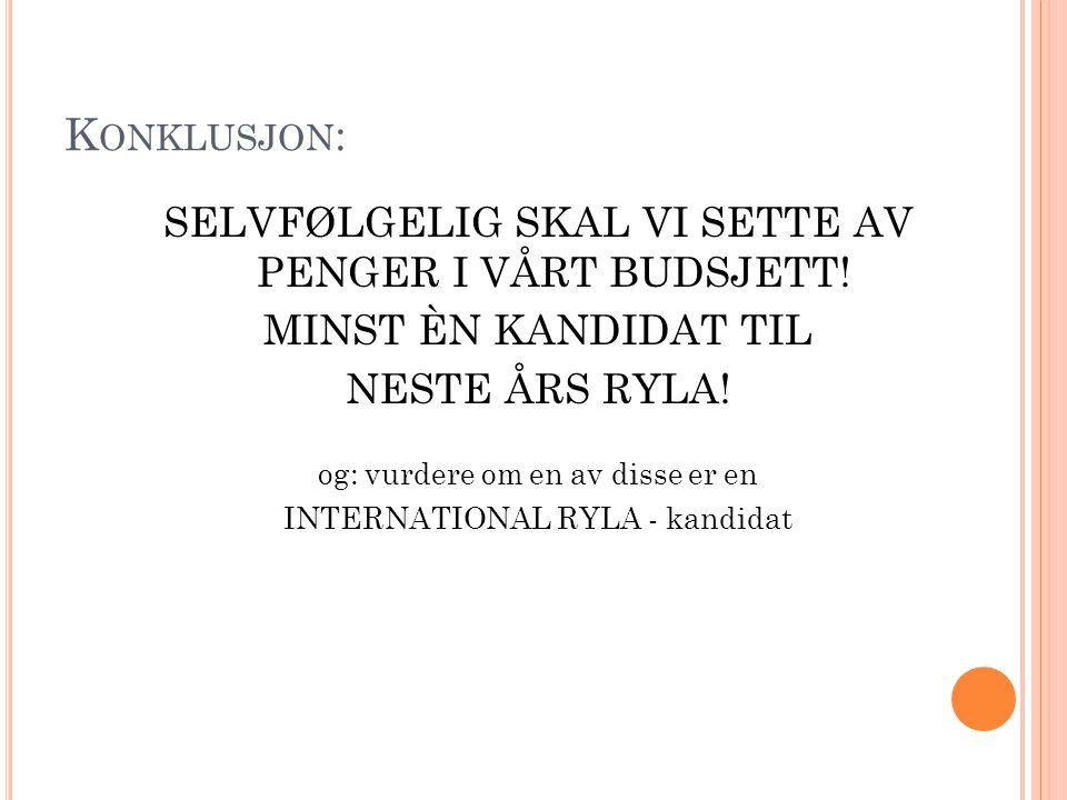 K ONKLUSJON : SELVFØLGELIG SKAL VI SETTE AV PENGER I VÅRT BUDSJETT.