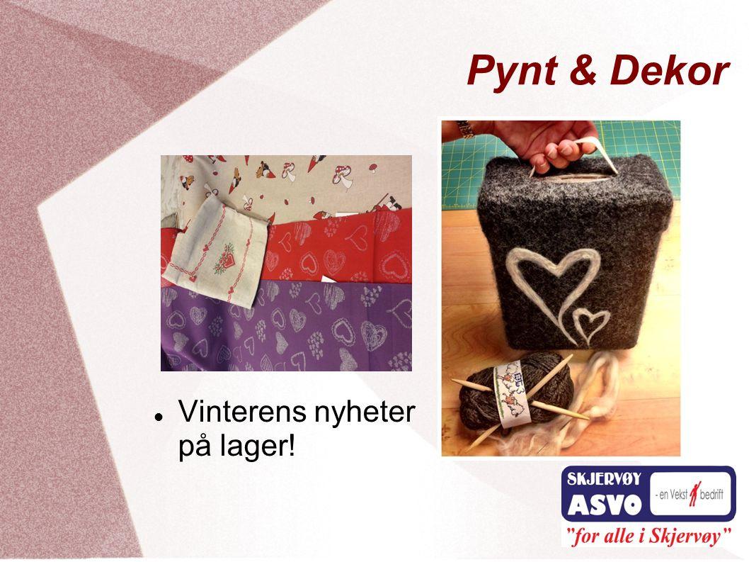 Pynt & Dekor  Vinterens nyheter på lager!