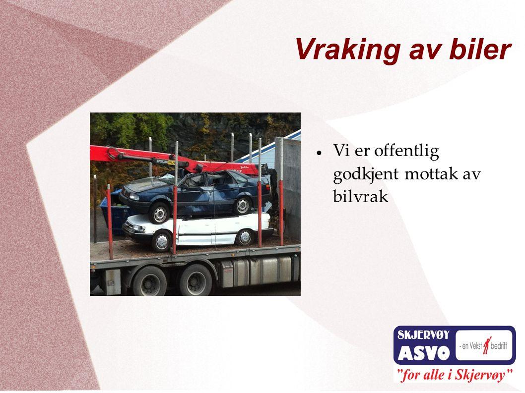 Vraking av biler  Vi er offentlig godkjent mottak av bilvrak