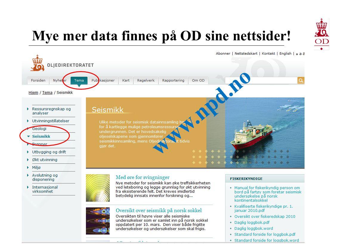 Mye mer data finnes på OD sine nettsider! www.npd.no