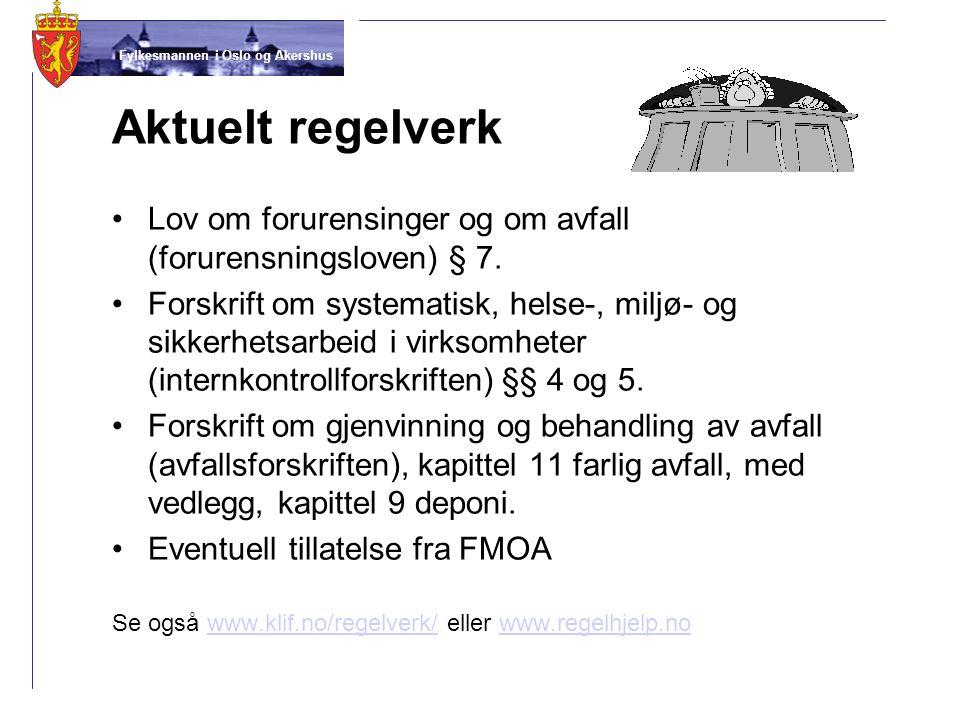 Fylkesmannen i Oslo og Akershus Aktuelt regelverk •Lov om forurensinger og om avfall (forurensningsloven) § 7. •Forskrift om systematisk, helse-, milj