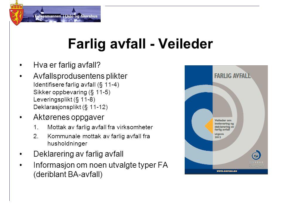 Fylkesmannen i Oslo og Akershus Farlig avfall - Veileder • •Hva er farlig avfall? • •Avfallsprodusentens plikter Identifisere farlig avfall (§ 11-4) S