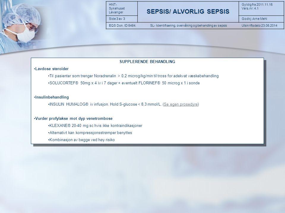 SUPPLERENDE BEHANDLING •Lavdose steroider •Til pasienter som trenger Noradrenalin > 0,2 microg/kg/min til tross for adekvat væskebehandling •SOLUCORTE