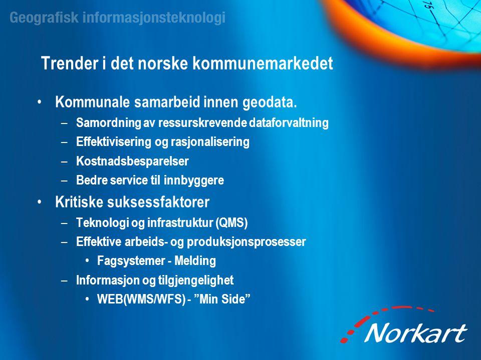 Trender i det norske kommunemarkedet • Kommunale samarbeid innen geodata. – Samordning av ressurskrevende dataforvaltning – Effektivisering og rasjona