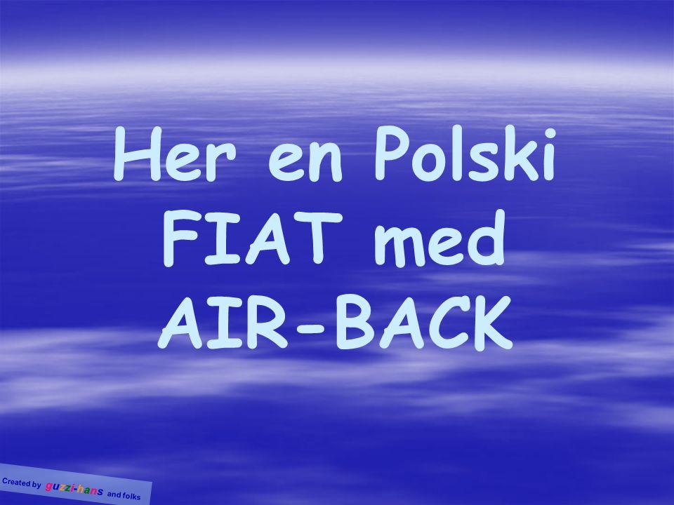 Her en Polski FIAT med AIR-BACK