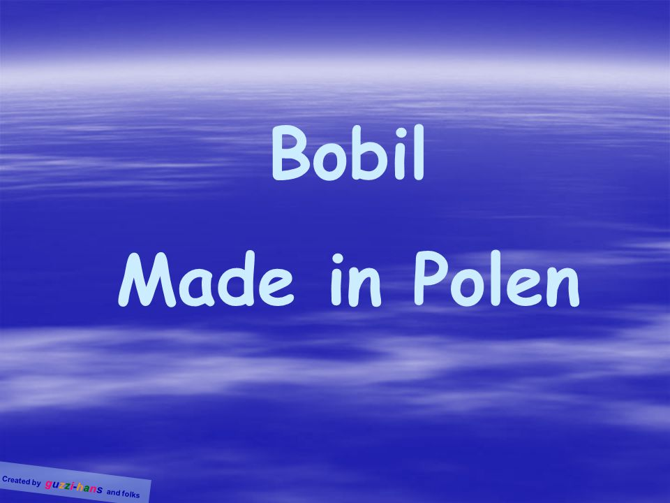 Bobil Made in Polen