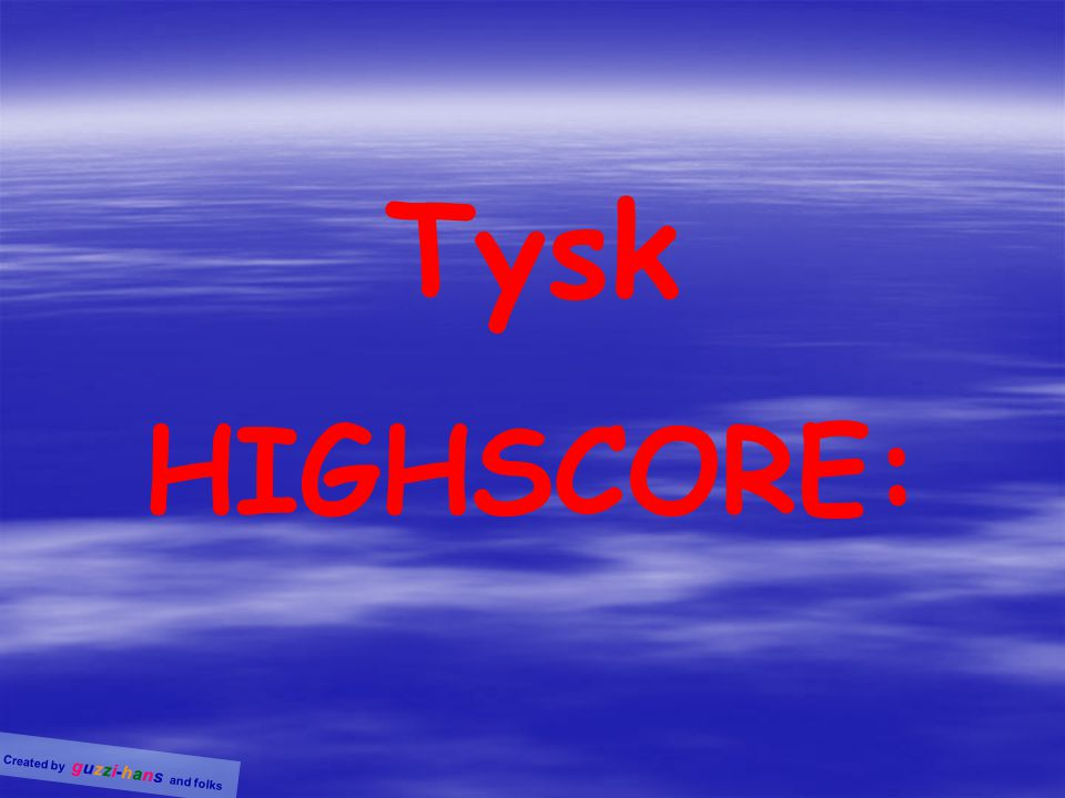 Tysk HIGHSCORE: