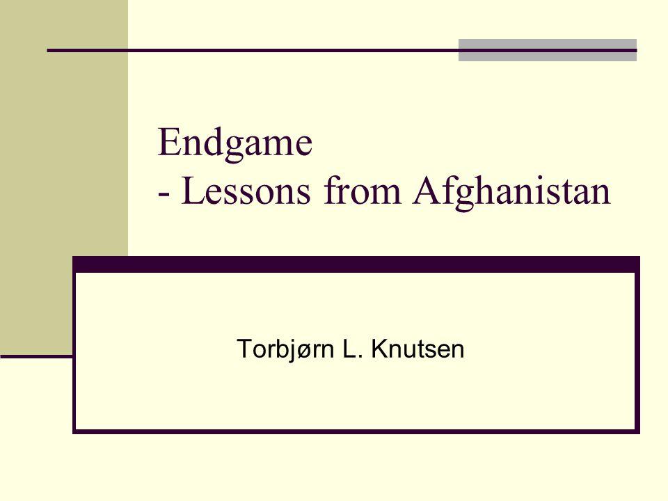 Endgame - Lessons from Afghanistan Torbjørn L. Knutsen