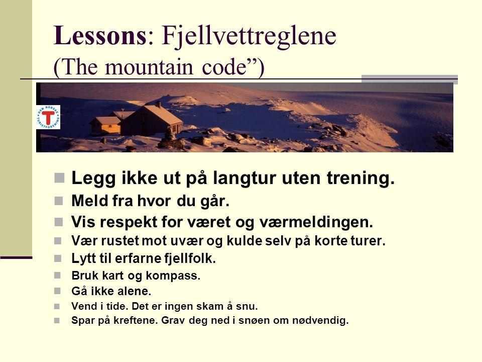 Lessons: Fjellvettreglene (The mountain code )  Legg ikke ut på langtur uten trening.