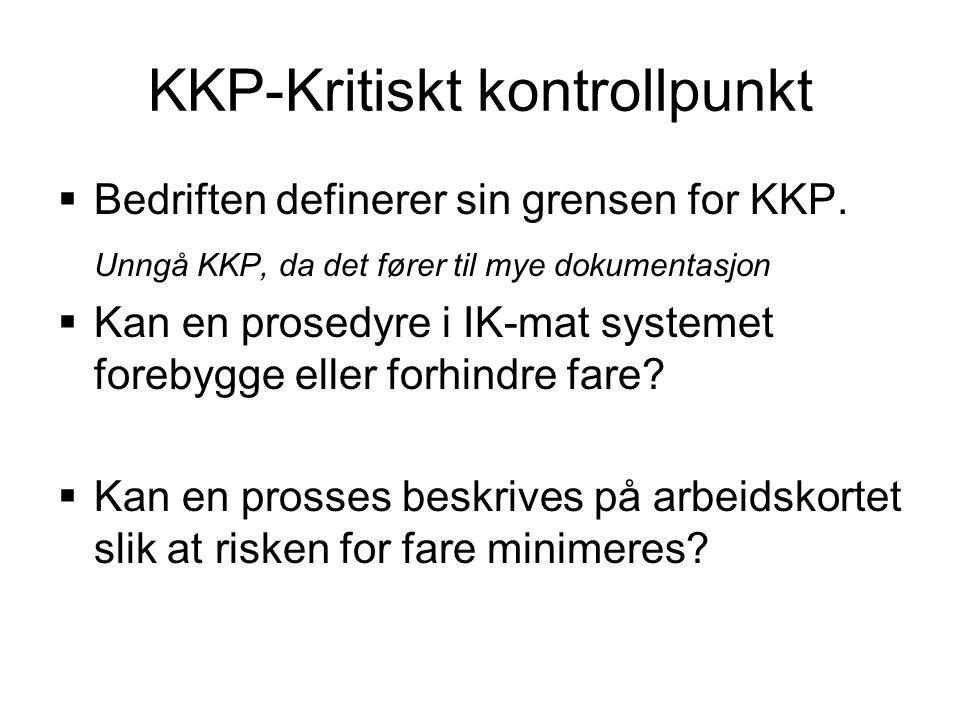 KKP-Kritiskt kontrollpunkt  Bedriften definerer sin grensen for KKP.