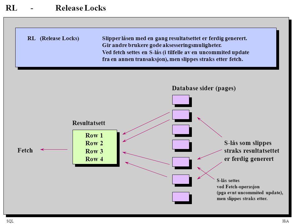SQLHiA RL-Release Locks RL(Release Locks)Slipper låsen med en gang resultatsettet er ferdig generert.
