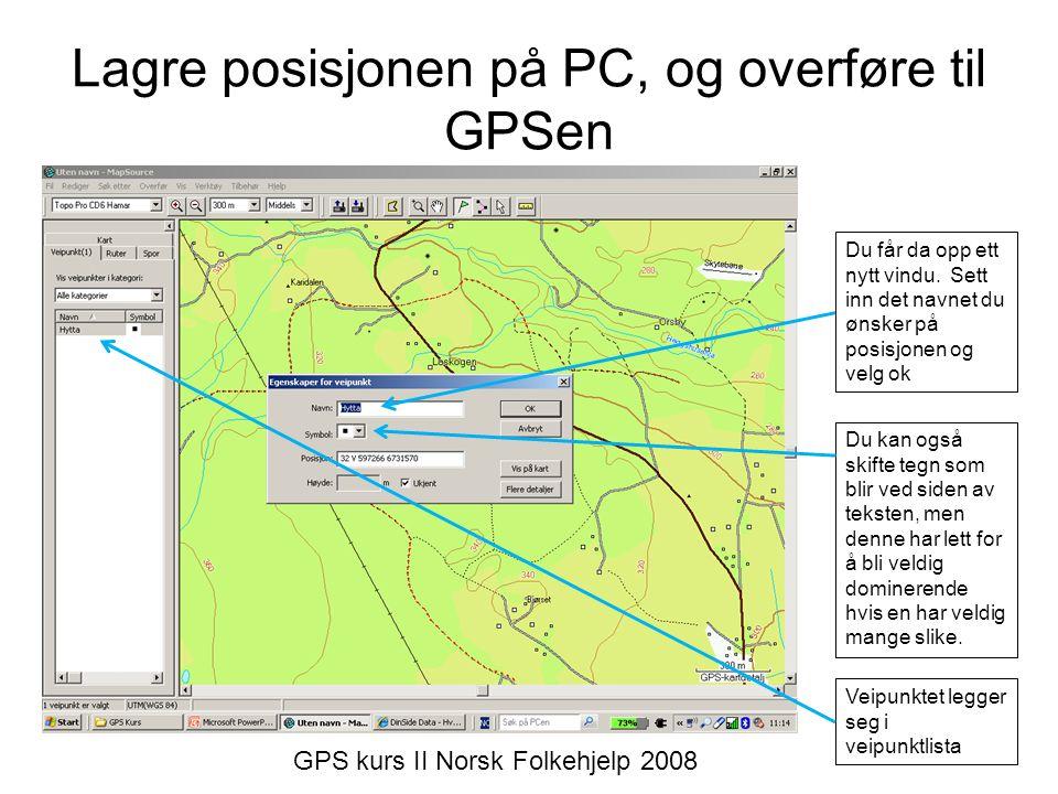Lagre posisjonen på PC, og overføre til GPSen Du får da opp ett nytt vindu.