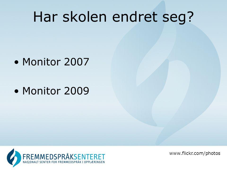 www.flickr.com/photos Har skolen endret seg? •Monitor 2007 •Monitor 2009