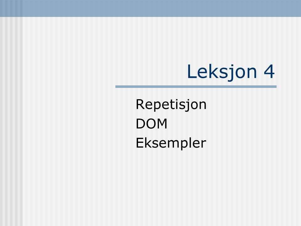 Leksjon 4 Repetisjon DOM Eksempler
