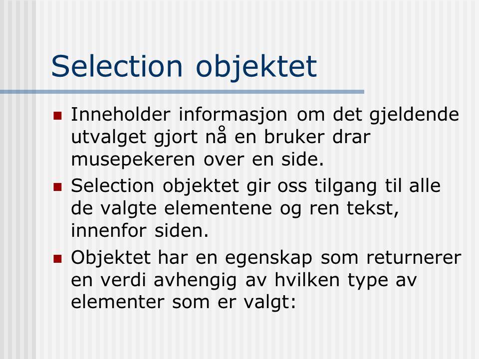 Selection objektet  Inneholder informasjon om det gjeldende utvalget gjort nå en bruker drar musepekeren over en side.