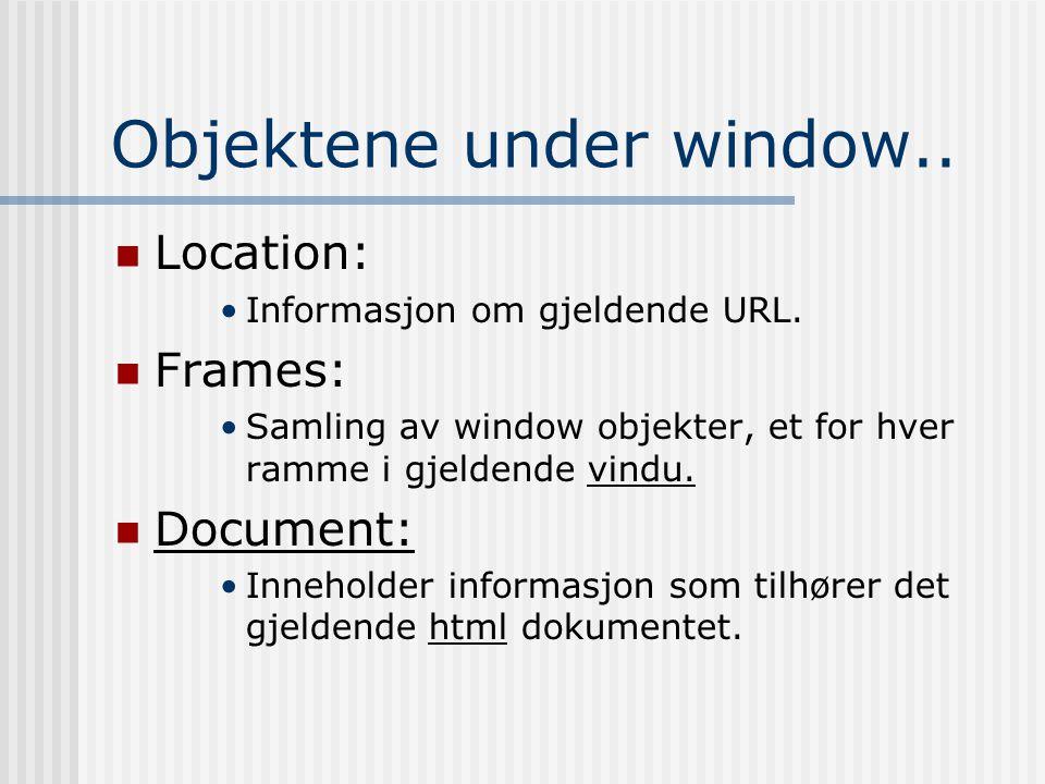 Selection objektet  type – type valg....•1 - None - htmlSelectionNone - ikke noe er valgt.