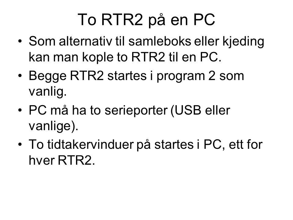 To RTR2 på en PC •Som alternativ til samleboks eller kjeding kan man kople to RTR2 til en PC.