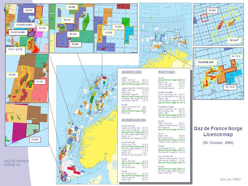 Slide 5 GAZ DE FRANCE NORGE AS Doc. No.: 38827 BARENTS SEA Area F Statoil ASA (Op.)55,0 % Norsk Hydro Prod. AS30,0 % Gaz de France Norge AS15,0 % Snøh