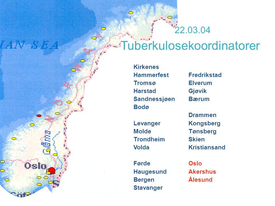 Tuberkulosekoordinatorer Kirkenes Hammerfest Tromsø Harstad Sandnessjøen Bodø Levanger Molde Trondheim Volda Førde Haugesund Bergen Stavanger Fredriks