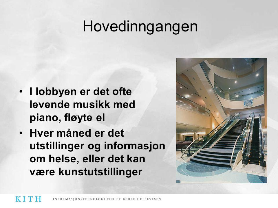 •I lobbyen er det ofte levende musikk med piano, fløyte el •Hver måned er det utstillinger og informasjon om helse, eller det kan være kunstutstilling