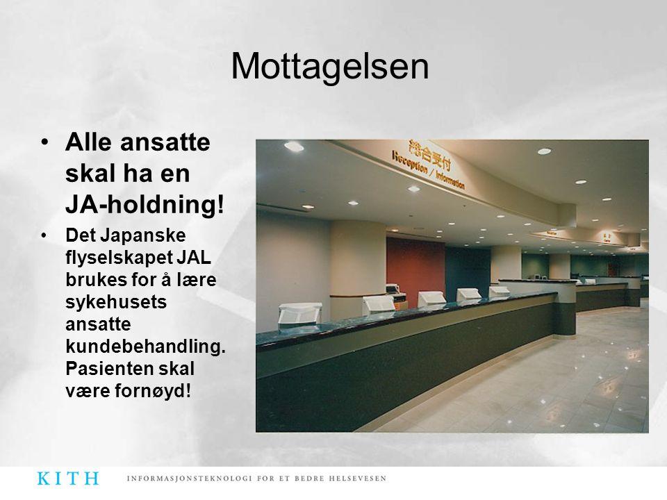 •Alle ansatte skal ha en JA-holdning! •Det Japanske flyselskapet JAL brukes for å lære sykehusets ansatte kundebehandling. Pasienten skal være fornøyd