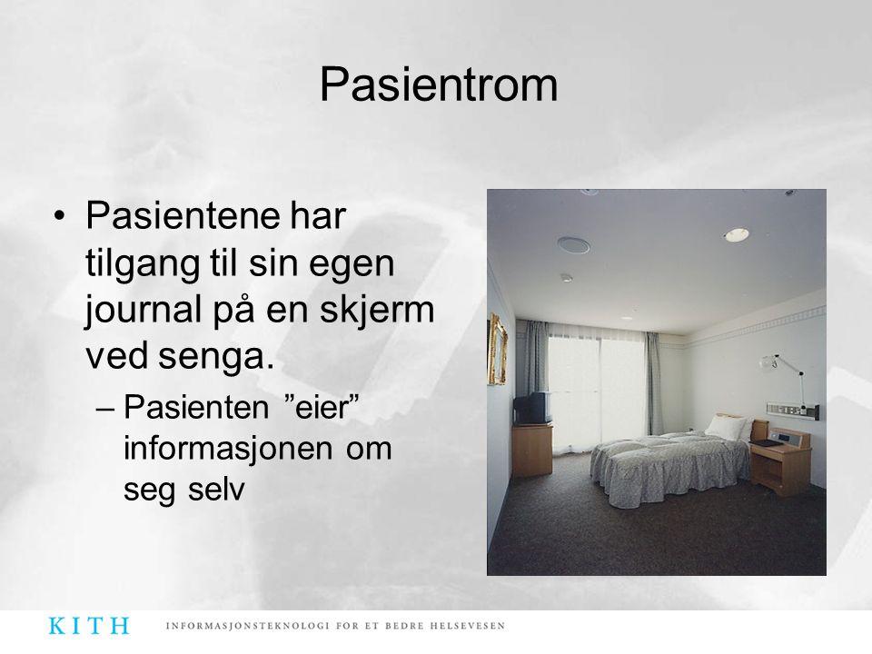 """Pasientrom •Pasientene har tilgang til sin egen journal på en skjerm ved senga. –Pasienten """"eier"""" informasjonen om seg selv"""