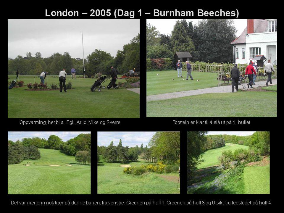 London – 2005 (Dag 1 – Burnham Beeches) Oppvarming, her bl.a. Egil, Arild, Mike og SverreTorstein er klar til å slå ut på 1. hullet Det var mer enn no