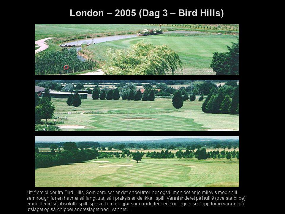 Litt flere bilder fra Bird Hills. Som dere ser er det endel trær her også, men det er jo milevis med snill semirough før en havner så langt ute, så i