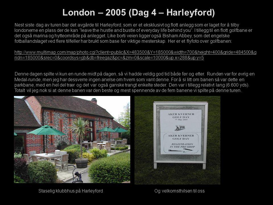 London – 2005 (Dag 4 – Harleyford) Nest siste dag av turen bar det avgårde til Harleyford, som er et eksklusivt og flott anlegg som er laget for å tilby londonerne en plass der de kan leave the hustle and bustle of everyday life behind you .