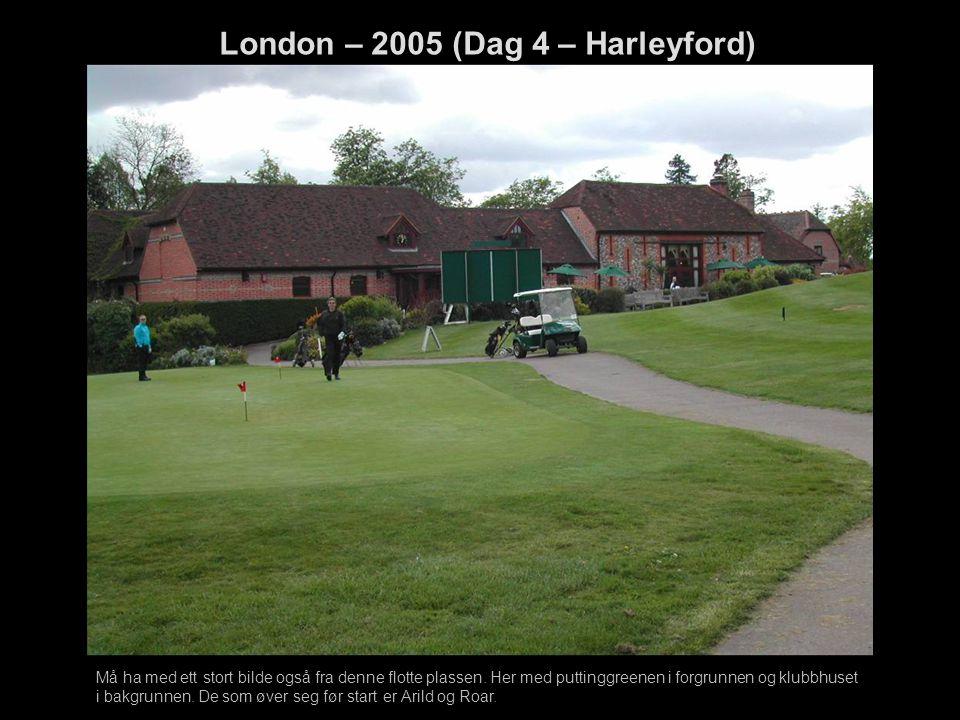 London – 2005 (Dag 4 – Harleyford) Må ha med ett stort bilde også fra denne flotte plassen. Her med puttinggreenen i forgrunnen og klubbhuset i bakgru
