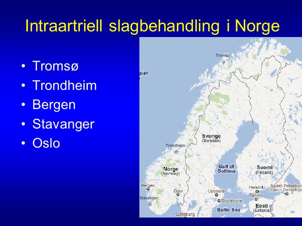 Intraartriell slagbehandling i Norge •Tromsø •Trondheim •Bergen •Stavanger •Oslo Trondheim Stavanger Tromsø