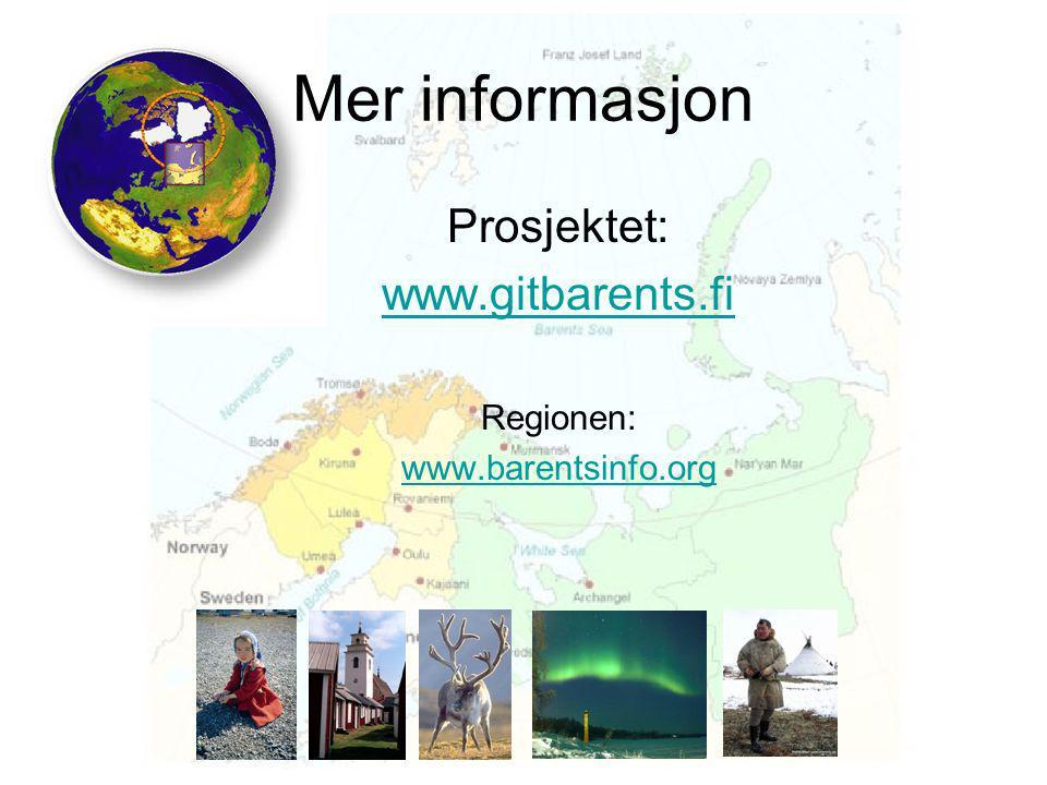 Mer informasjon Prosjektet: www.gitbarents.fi Regionen: www.barentsinfo.org