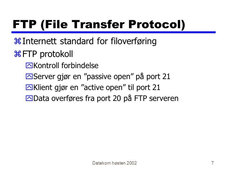 """Datakom høsten 20027 FTP (File Transfer Protocol) zInternett standard for filoverføring zFTP protokoll yKontroll forbindelse yServer gjør en """"passive"""