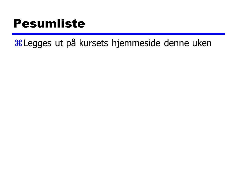 Pesumliste zLegges ut på kursets hjemmeside denne uken