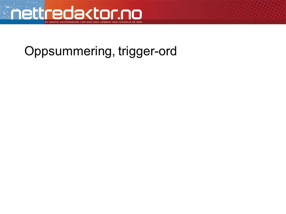 Oppsummering, trigger-ord