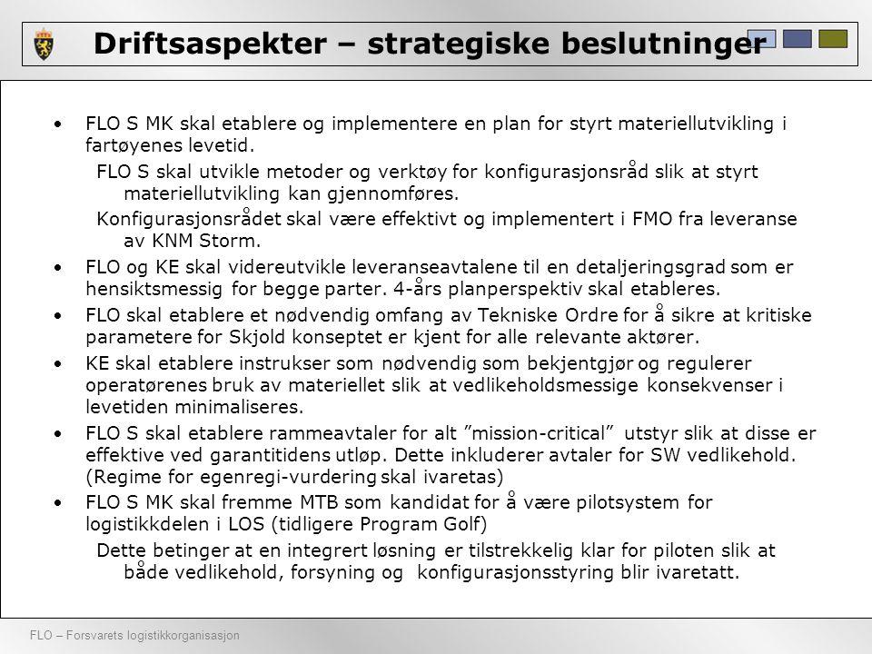 FLO – Forsvarets logistikkorganisasjon Driftsaspekter – strategiske beslutninger •FLO S MK skal etablere og implementere en plan for styrt materiellut
