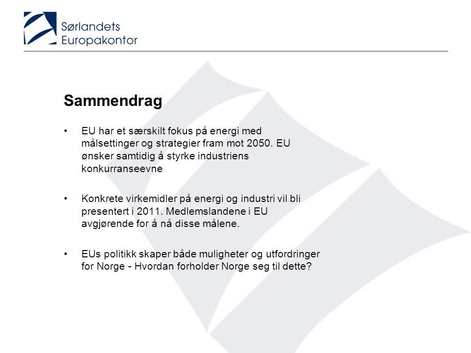 Sammendrag •EU har et særskilt fokus på energi med målsettinger og strategier fram mot 2050. EU ønsker samtidig å styrke industriens konkurranseevne •