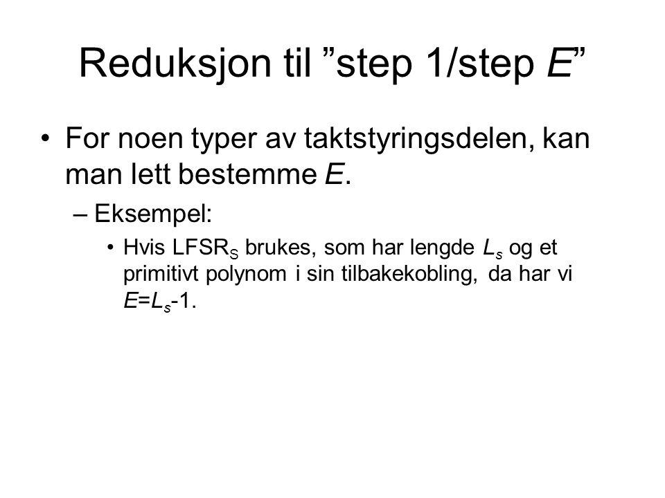 Reduksjon til step 1/step E •For noen typer av taktstyringsdelen, kan man lett bestemme E.