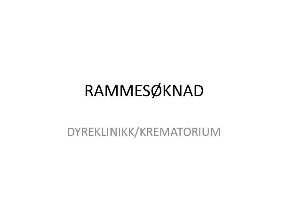 RAMMESØKNAD DYREKLINIKK/KREMATORIUM