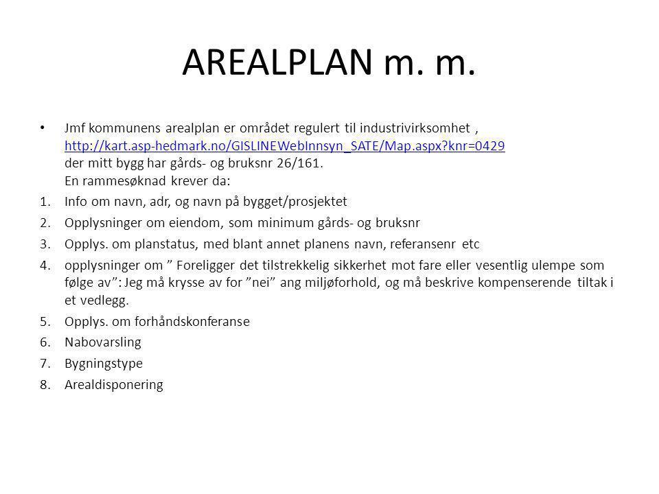 AREALPLAN m. m. • Jmf kommunens arealplan er området regulert til industrivirksomhet, http://kart.asp-hedmark.no/GISLINEWebInnsyn_SATE/Map.aspx?knr=04