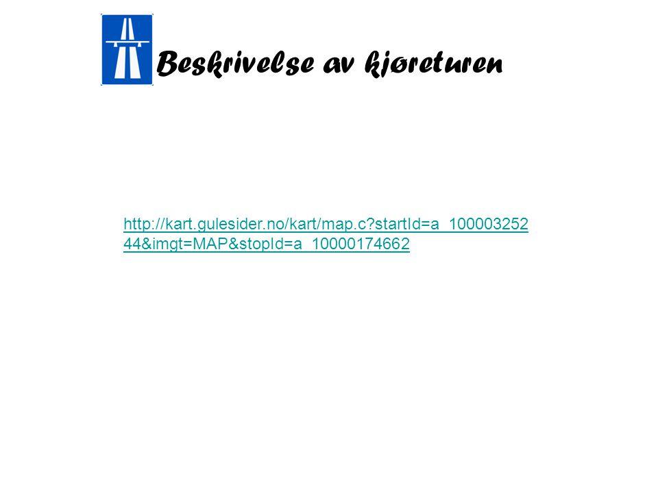 Beskrivelse av kjøreturen http://kart.gulesider.no/kart/map.c?startId=a_100003252 44&imgt=MAP&stopId=a_10000174662