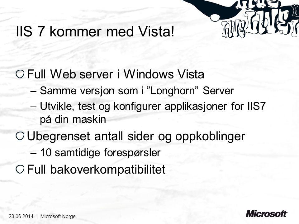 23.06.2014 | Microsoft Norge IIS 7 kommer med Vista.