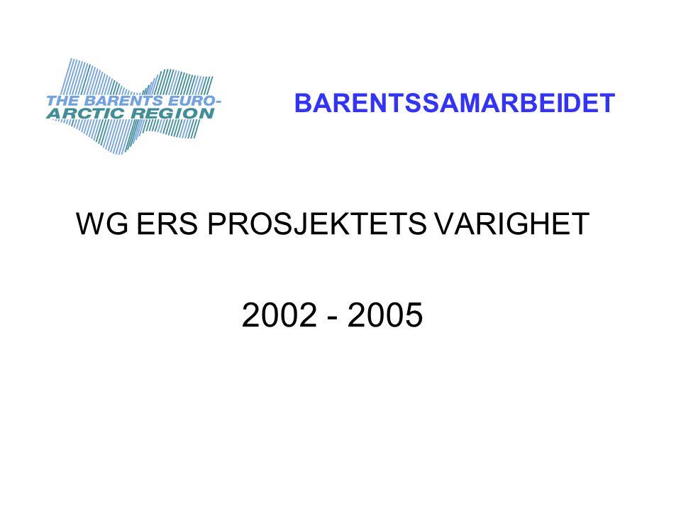 WG ERS PROSJEKTETS VARIGHET 2002 - 2005 BARENTSSAMARBEIDET