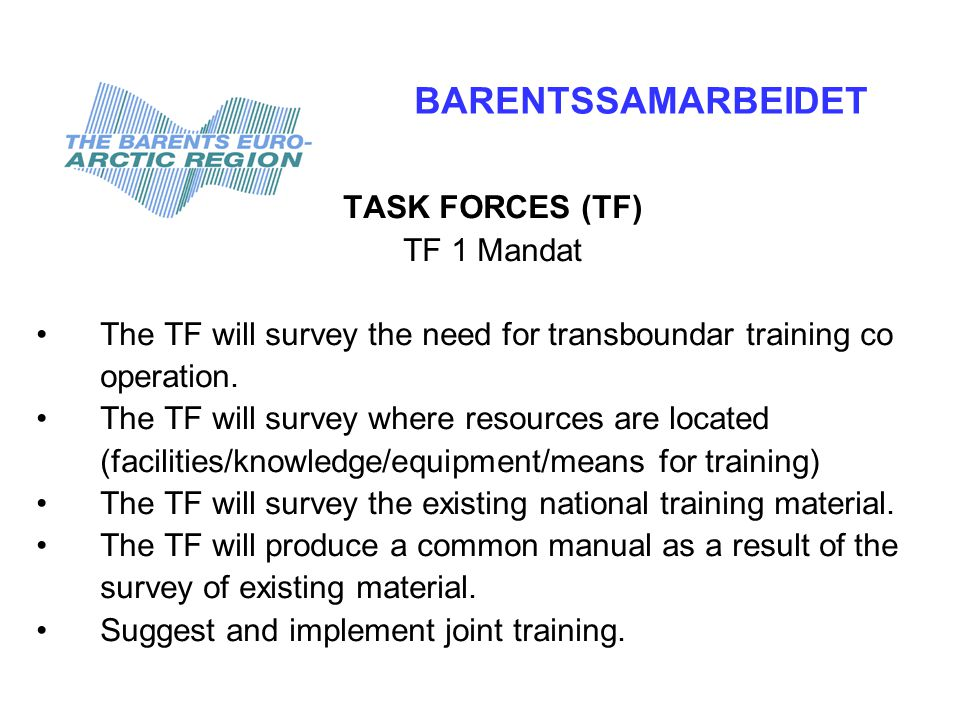 TF 2 mandat •The TF will survey the need for transboundary exercise(s).