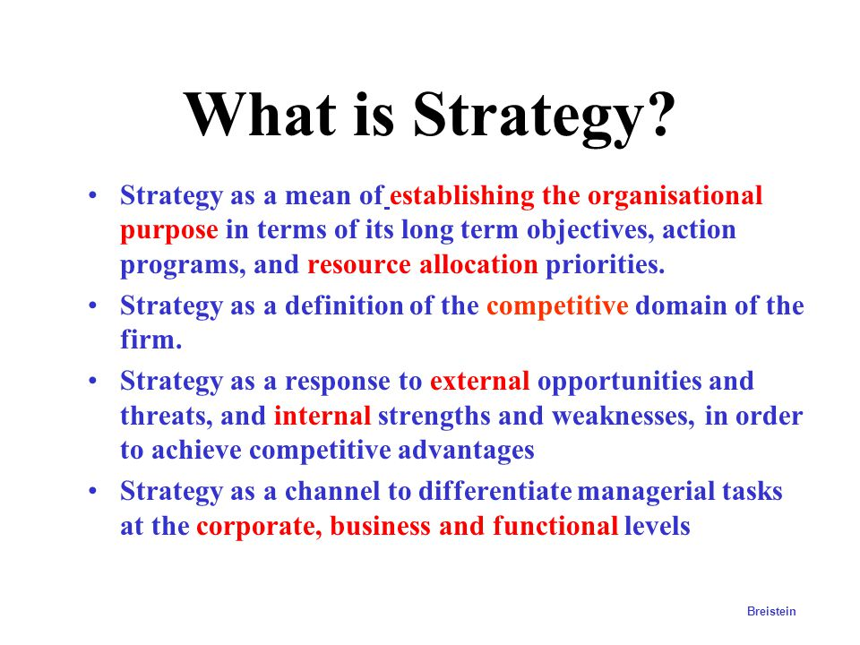 "What is Strategy? •Strategy is to choose and to give priority to alternatives. •Strategy is to know what to do. •""Strategy is to choose which road you"