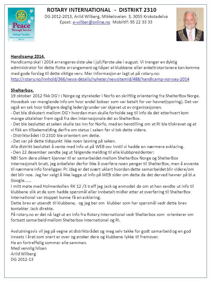ROTARY INTERNATIONAL - DISTRIKT 2310 DG 2012-2013, Arild Wilberg, Mikkelsveien 3, 3055 Krokstadelva Epost: a-wilber@online.no Mobiltlf: 95 22 33 33a-w