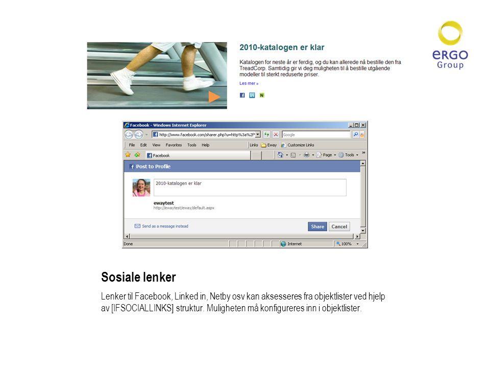 Sosiale lenker Lenker til Facebook, Linked in, Netby osv kan aksesseres fra objektlister ved hjelp av [IFSOCIALLINKS] struktur.
