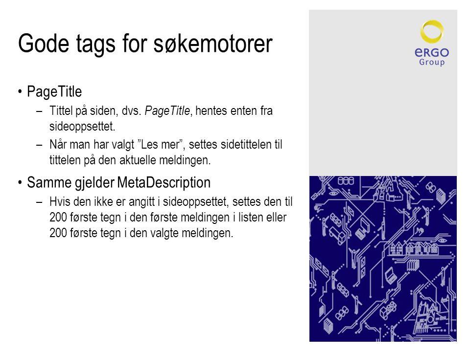 Gode tags for søkemotorer •PageTitle –Tittel på siden, dvs.